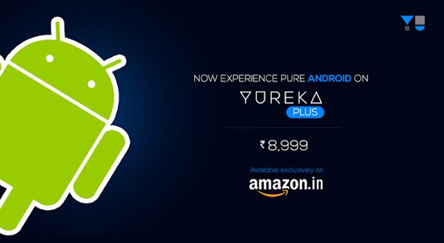 Yu Yureka Plus Pure Android