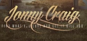 jonny craig lyrics find what you love Jonny craig is set to release his new ep, find what you love and let it kill you tomorrow, september 24 today, you can preview the full ep before.