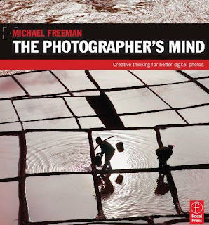 The Photographers Mind - Creative Thinking for Better Digital Photos