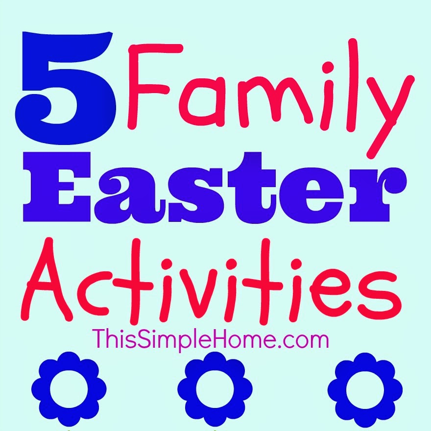 This Simple Home 5 Easter Family Activities