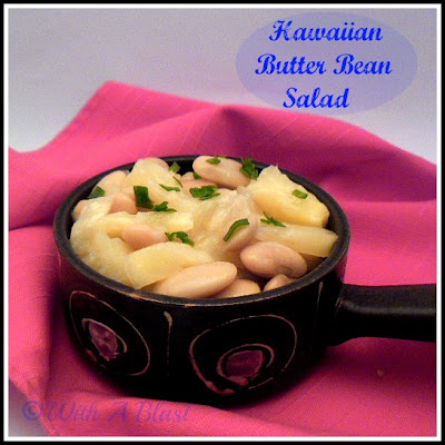 With A Blast : Hawaiian Butter Bean Salad