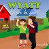 Wyatt please be quiet - Free Kindle Fiction