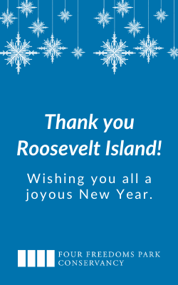 FDR Four Freedoms Park Says Thank You Roosevelt Island, Wishing You All A Joyous New Year