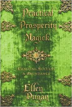 Practical Prosperity Magic by Ellen Dugan