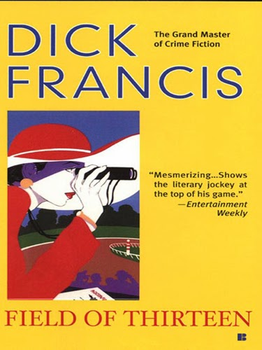 Field of 13 - Short stories by Dick Francis - Published in 1998