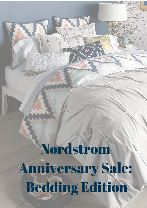 Beautiful bedding - Nordstrom's Anniversary Sale