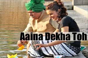 Aaina Dekha Toh