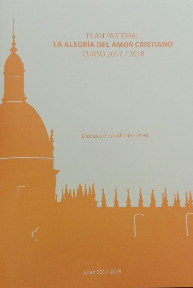 """Plan Pastoral Diocesano 2017-18 """"La alegría del amor cristiano"""""""