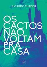 OS CACTOS NÃO VOLTAM PRA CASA
