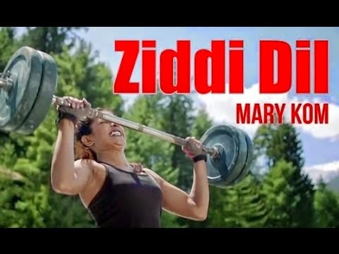 ziddi dil mary kom song video
