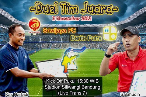 Duel Tim Juara Barito Putera Vs Sriwijaya Fc