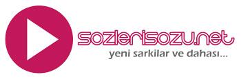 Sözleri, Dinle, Şarkı Sözleri, Lyrics | www.SozleriSozu.Net