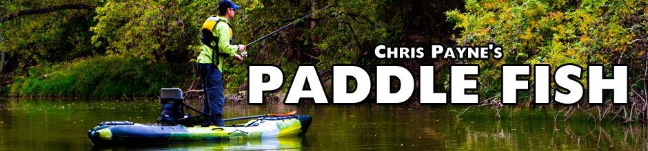 Chris Payne's Paddle Fish