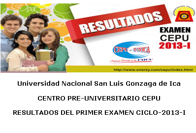 Resultados Tercer Examen CEPU UNICA 2013-1 21 de Julio