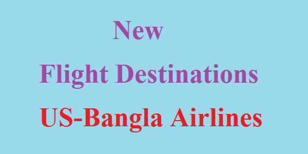 US Bangla Airlines New Flight Destinations