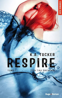 Ten Tiny Breath T1 : Respire - K. A. Tucker