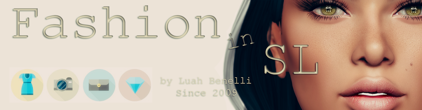 Fashion in SL by Luah Benelli