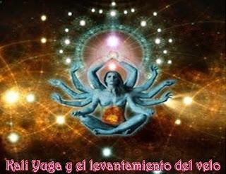 La era del Kali Yuga que se está manifestando desde hace bastante tiempo, ahora está finalizando y lo está haciendo con tanta perfección dentro de la realidad, que no se han dado cuenta que el velo está siendo levantado.