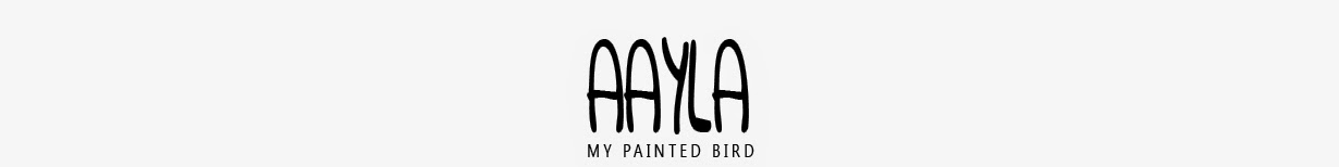 aayla @ my painted bird