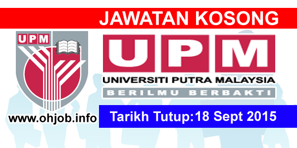 Jawatan Kerja Kosong Universiti Putra Malaysia (UPM) logo www.ohjob.info september 2015