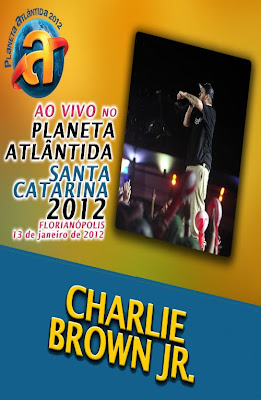 Charlie Brown Jr. – Planeta Atlântida 2012