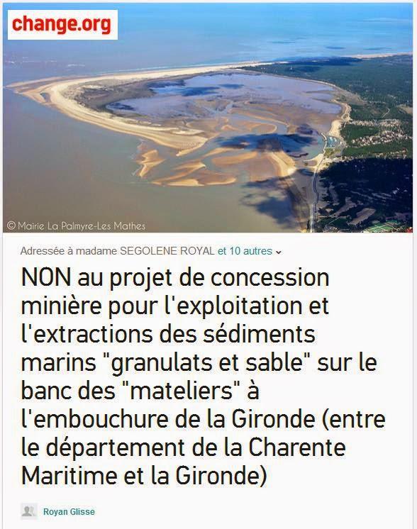 https://www.change.org/p/madame-segolene-royal-non-au-projet-de-concession-mini%C3%A8re-pour-l-exploitation-et-l-extractions-des-s%C3%A9diments-marins-granulats-et-sable-sur-le-banc-des-mateliers-%C3%A0-l-embouchure-de-la-gironde-entre-le-d%C3%A9partement-de-la-charente-maritime-et-la-gironde?just_created=true