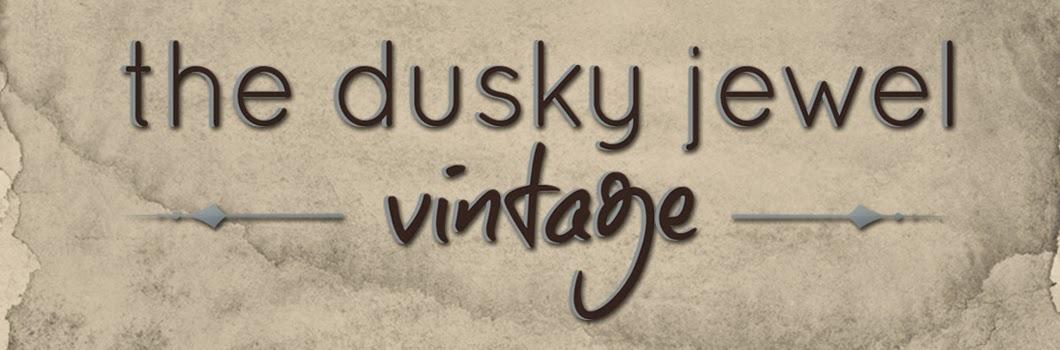 the dusky jewel vintage