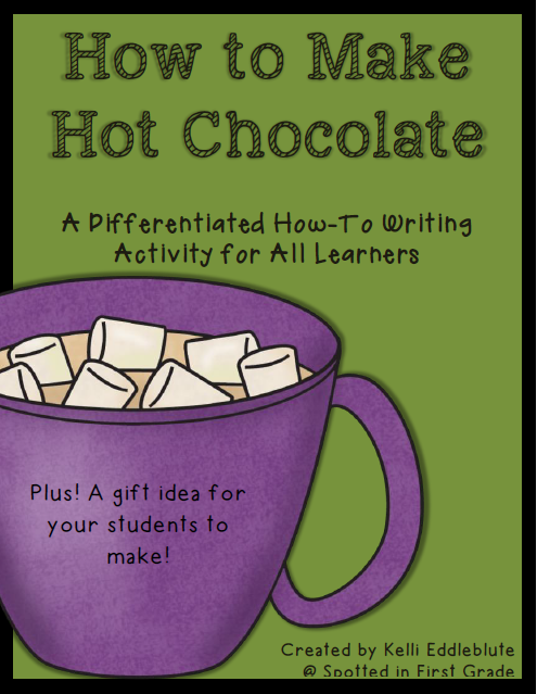 http://www.teacherspayteachers.com/Product/How-To-Make-Hot-Chocolate-A-Differentiated-How-To-Writing-Activity-1002965