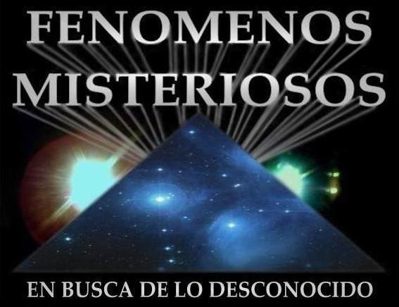 FENOMENOS MISTERIOSOS