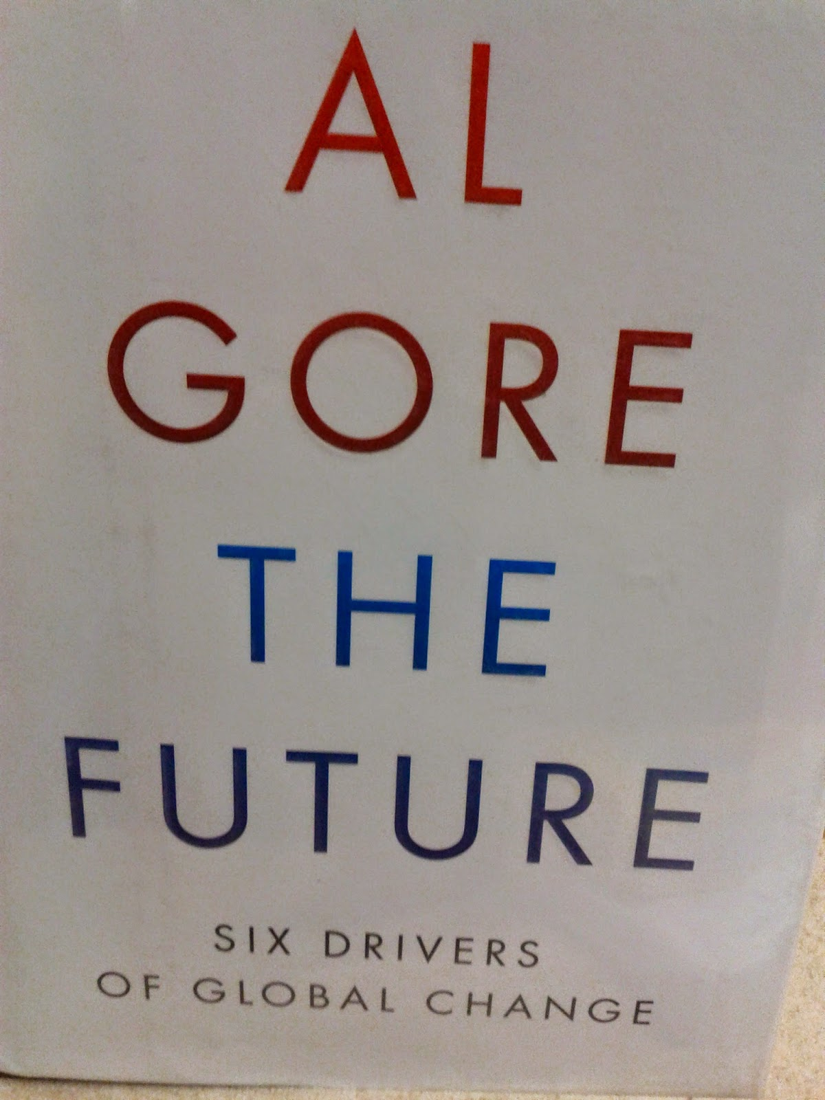 Al Gore, The Future, Six Drivers of Global Change