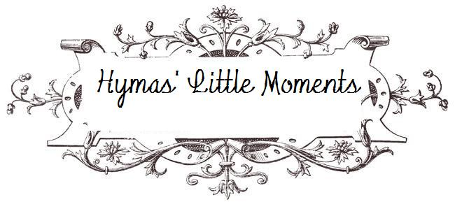 Hymas' Little Moments