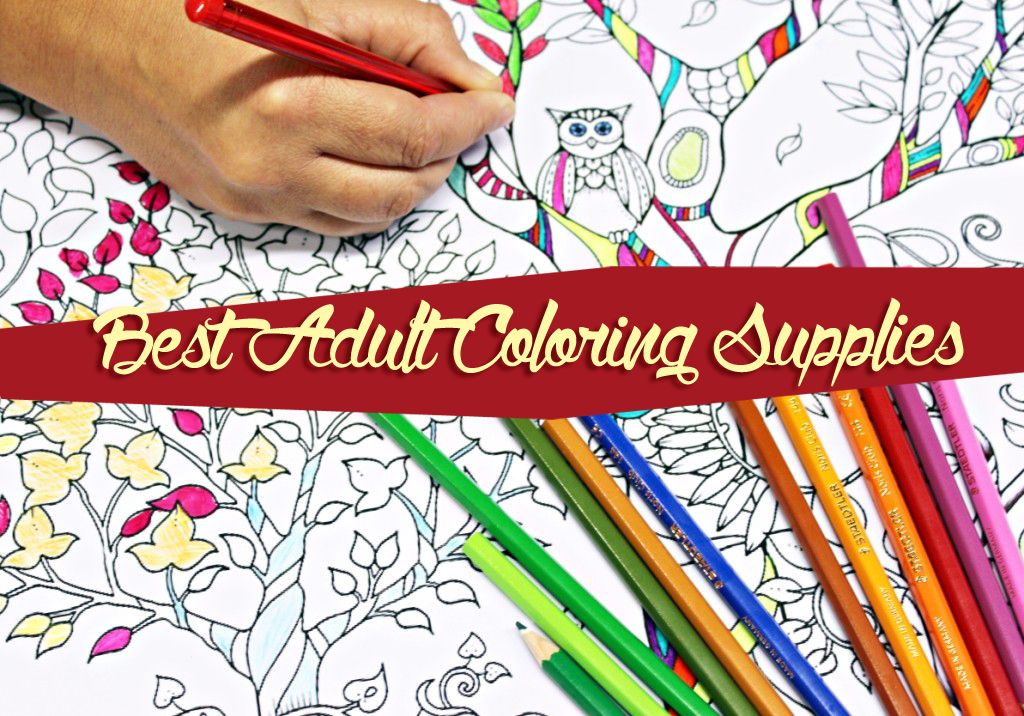 Best Adult Coloring Supplies - Adult Coloring Books Zone