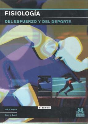 Wilmore+y+Costill+ +Fisiologia+del+Esfuerzo+y+del+Deporte+Libro Wilmore y Costill   Fisiologia del Esfuerzo y del Deporte (Libro)
