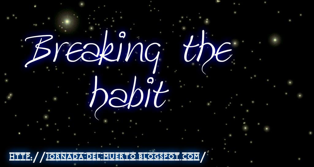 Breaking the habit