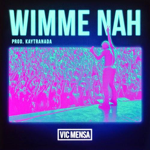 Vic Mensa - Wimme Nah | Ses Rêveries