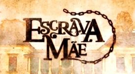 ESCRAVA MÃE