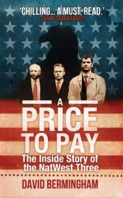 A Price to Pay-The Inside Story of the NatWest Three