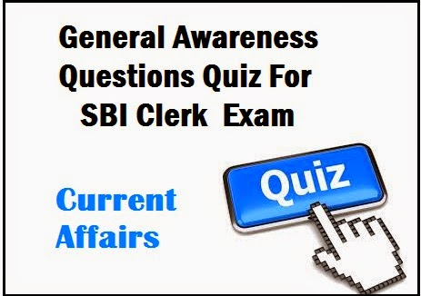 current affairs questions for bank exam, recent general awareness questions for sbi clerk, sbi clerk gk quiz questions, important general awareness online gk test