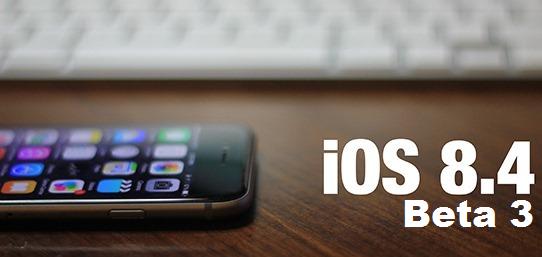 Apple iOS 8.4 Beta 3 (12H4098c) for iPhone, iPad, iPod, Apple TV