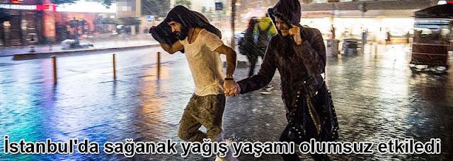 istanbulda saganak yagis yasami olumsuz etkiledi