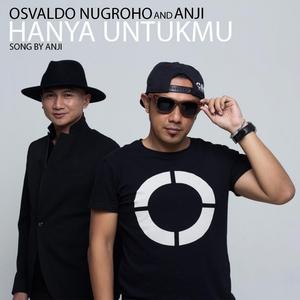 Osvaldo Nugroho & Anji - Hanya Untukmu Stafaband Mp3 dan Lirik Terbaru