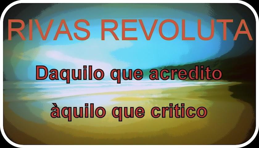 RIVAS'S REVOLUTA: daquilo que acredito àquilo que critico