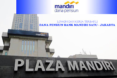Lowongan Kerja 2013 Dana Pensiun Bank Mandiri Desember 2012 untuk Posisi Sekretaris Di Jakarta