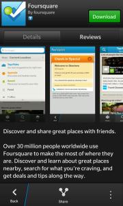 El día de hoy se ha actualizado la aplicación Foursquare para BlackBerry 10 a la versión 10.2.0.235 desde BlackBerry World. Foursquare te ayuda a a ti y a tus amigos a sacar el máximo provecho de dónde se encuentren. Únete a los más de 25 millones de personas que ya están en Foursquare y descarga la aplicación gratuita! Características de está aplicación: Comparte y registra los lugares que visitas. Busca los mejores lugares para visitar. Recibe cotizaciones y ofertas personalizadas según el lugar donde te encuentres y a donde tus amigos han sido. Descubre consejos y listas de expertos locales,