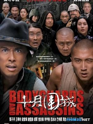 Thập Nguyệt Vi Thành Bodyguards and Asassins 2009