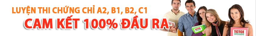 Luyện thi chứng chỉ A2,B1,B2,C1 uy tín đảm bảo đầu ra 0987497410