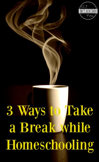 3 ways to take a break while homeschooling - great, practical and simple to implement ideas for your homeschool