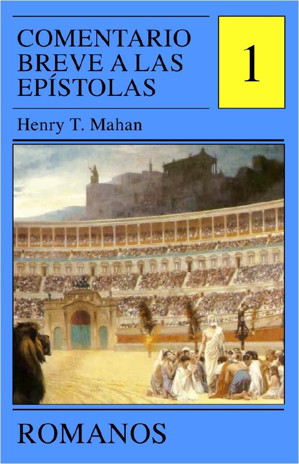 Henry T. Mahan-Comentario Breve a Las Epístolas-Vol 1-Romanos-