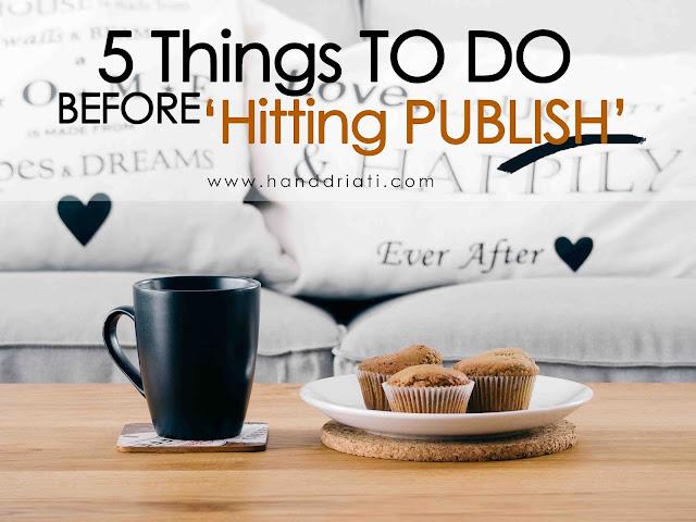 5-hal-yang-harus-diperthatikan-sebelum-mempublish-postingan-di-blog
