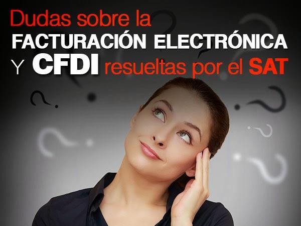 Dudas sobre factura electronica y CFDI resueltas por el SAT